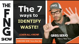 7 WAYS TO IDENTIFY WASTE in MANUFACTURING - The FNG SHOW