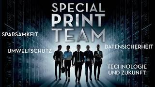 Special Print Team - In Kürze auch in Ihrem Unternehmen