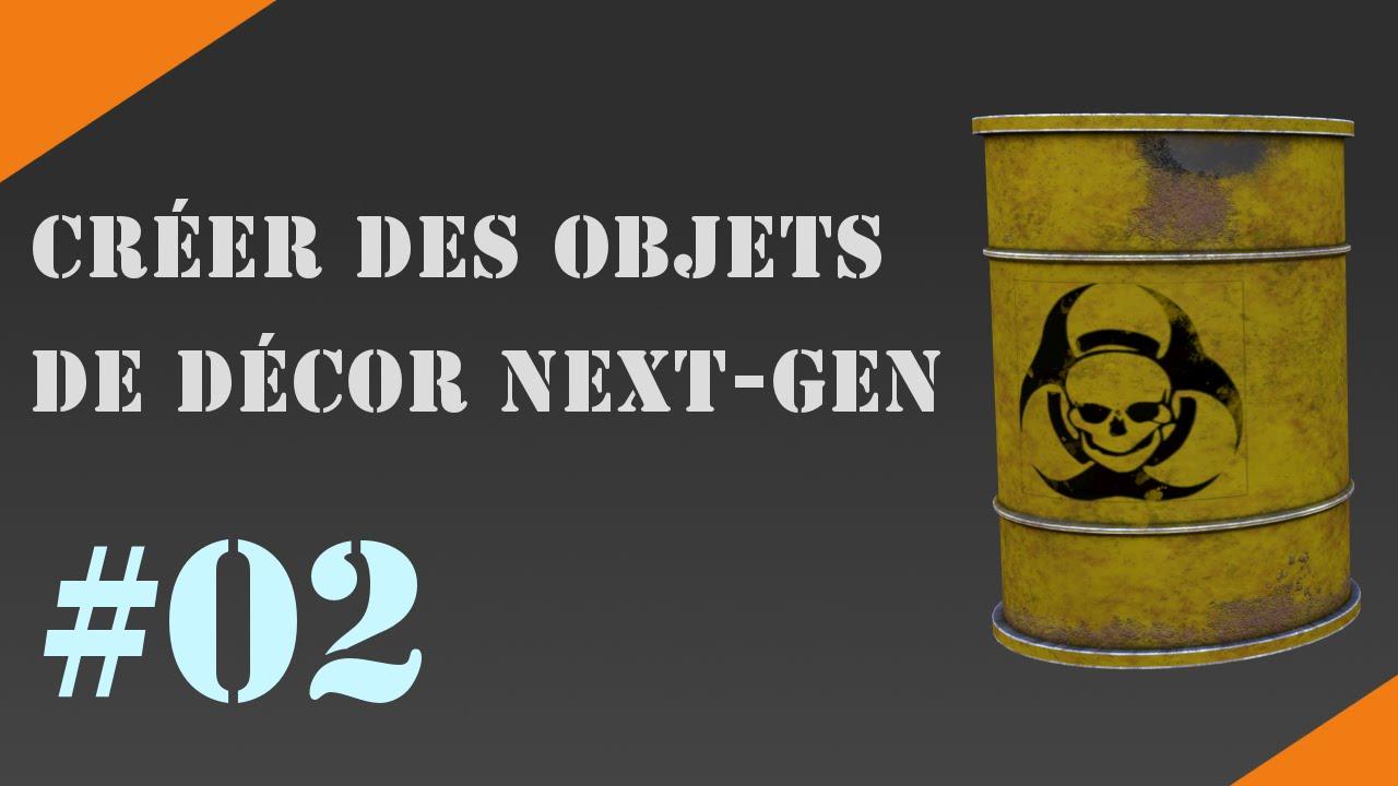 Cr Er Des Objets De D Cor Next Gen Mod Lisation Du Baril