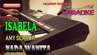 Download lagu ISABELLA [AMY SEARCH] KARAOKE VOKAL WANITA E=DO