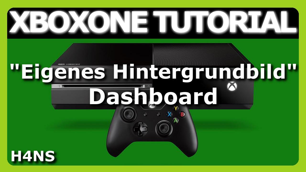 Hintergrundbild XBOX ONE Tutorial Deutsch/German