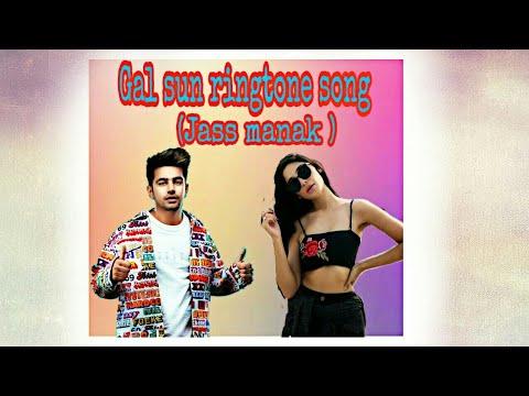 Gal sun music ringtone ( Jass Manak)