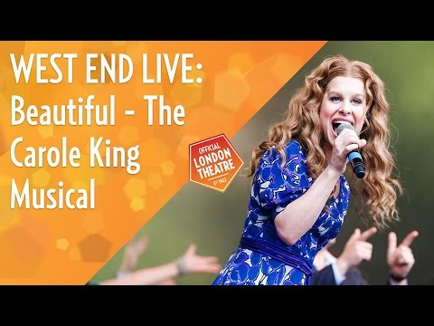 West End Live 2016 Beautiful - The Carole King Musical