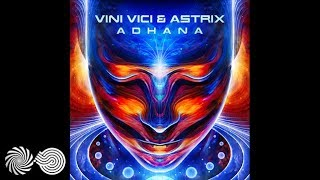 Vini Vici & Astrix - Adhana