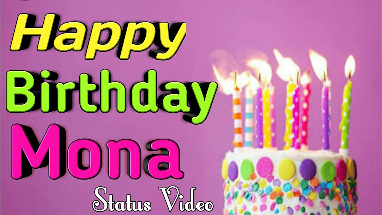 Happy Birthday Mona Status Happy Birthday Mona Wishes Birthday Wishes For Mona Youtube Give your friends and family awesome happy birthday messages. happy birthday mona status happy birthday mona wishes birthday wishes for mona