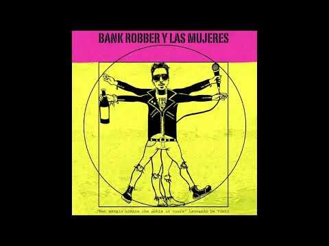 Bank Robber y Las Mujeres - KARAOKE