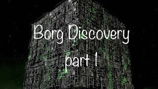 Borg Discovery part 1!