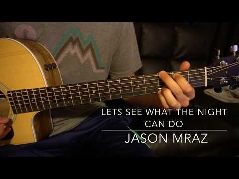 Jason Mraz // Lets See What The Night Can Do // Easy Guitar Lesson (W/Tabs!)