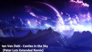 Ian Van Dahl ft. Marsha - Castles In The Sky (Peter Luts Extended Remix) [HQ]