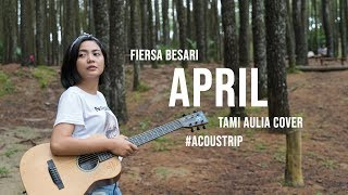 Fiersa Besari April Tami Aulia Cover AcousTrip