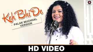 Download Hindi Video Songs - Keh Bhi De - Palak Muchhal Verison | Traffic