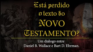 A Credibilidade Textual do NT - Daniel Wallace e Bart Ehrman (Debate)