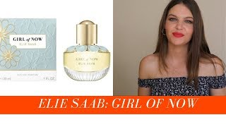 Elie Saab Girl Of Now Fragrance Review 2019