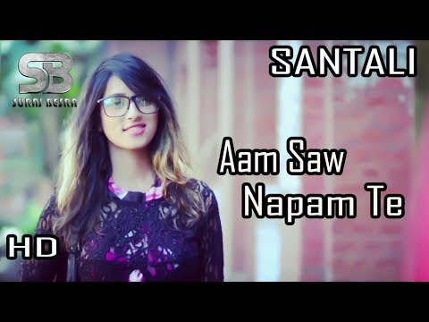 Aam Saw Napam Te || Santali Video Song (HD) || Suraj Besra