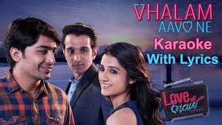 Vhalam Aavo Ne Karaoke With Lyrics | Love Ni Bhavai | Jigardan Gadhvi | Gujarati Karaoke