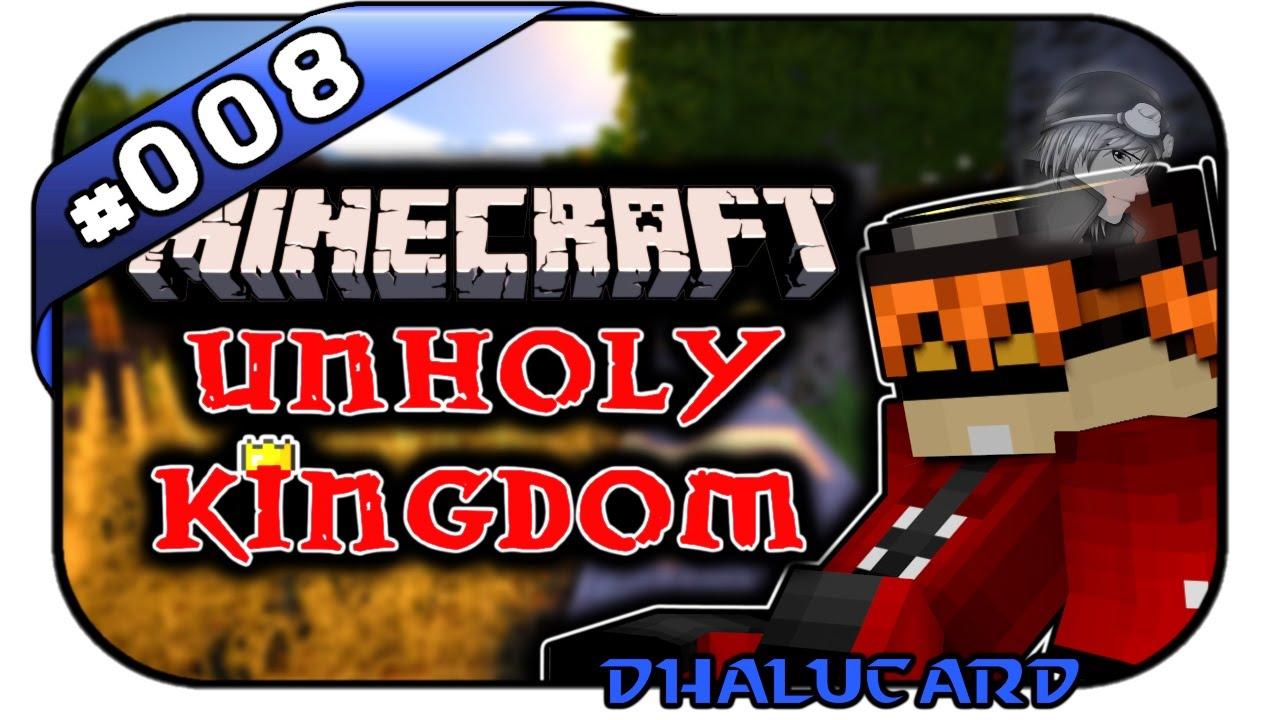 MINECRAFT UNHOLY KINGDOM #008 - MEINE SCHMIEDE - Let's Play Minecraft - Deutsch German - Dhaluc