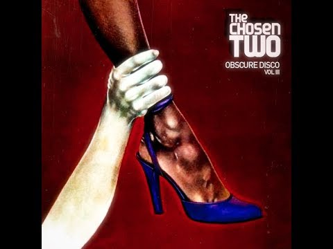 The Chosen Two - Obscure Disco Vol. 3  1981 - 1988 Space Disco Mix