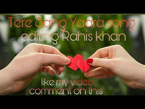 tere-sang-yaara-(mr-jatt.com)-rahis-khan-editing-song