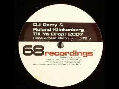 Remy & Roland Klinkenberg - Till ya drop! (Rene Amesz Remix)