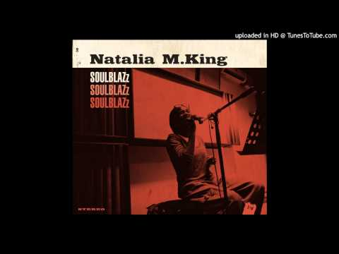 "Natalia M. King - ""I've Changed"" [""Soulblazz"" 2014]"