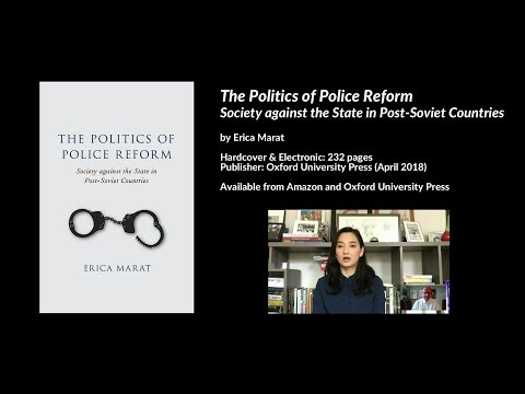 Politics of Police Reform: Society against the State in Post-Soviet Countries, Erica Marat