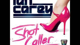 Shot Caller - Ian Carey (Original Mix)