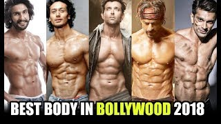 Top 20 Bollywood Actors Body 2018 | Bollywood Best Body 2018 | Bollywood Actors Workout 2018