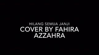 Download Lagu hilang semua janji - cover by fahira azzahra mp3