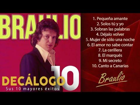 Braulio - Sus 10 mayores éxitos (Colección Decálogo)