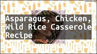Recipe Asparagus, Chicken, Wild Rice Casserole Recipe