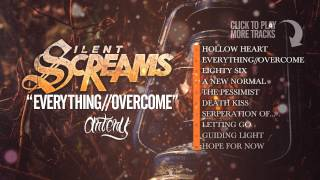 Silent Screams - Everything  Overcome