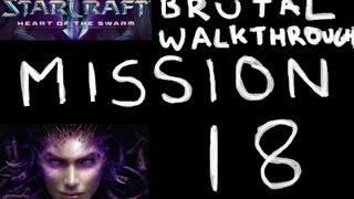 Heart of the Swarm - BRUTAL Walkthrough - Mission 18: Planetfall
