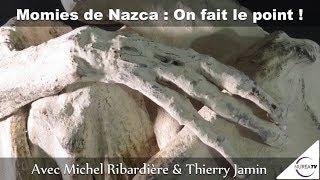 « Momies de Nazca : On fait le Point ! » avec Michel Ribardière & Thierry Jamin - NUREA TV