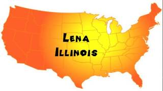How to Say or Pronounce USA Cities — Lena, Illinois