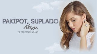 Alexa Ilacad Pakipot Suplado Audio.mp3