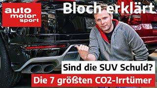 Sind die SUV an allem Schuld? Die 7 größten Irrtümer zum CO2-Grenzwert  - Bloch erklärt #89 | ams