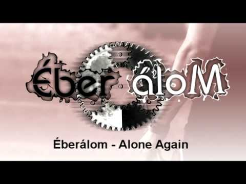 Éberálom - Alone Again