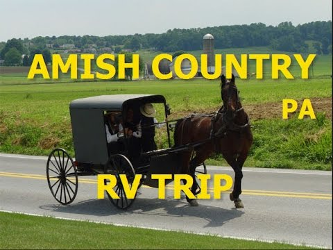 AMISH COUNTRY PA (DUTCH COUNTRY) - RV TRIP - 7 10 07