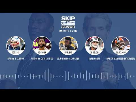 UNDISPUTED Audio Podcast (01.30.19) with Skip Bayless, Shannon Sharpe & Jenny Taft | UNDISPUTED