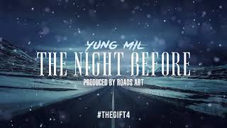 Yung Mil - The Night Before (Prod. By Roads Art) #TheGift4