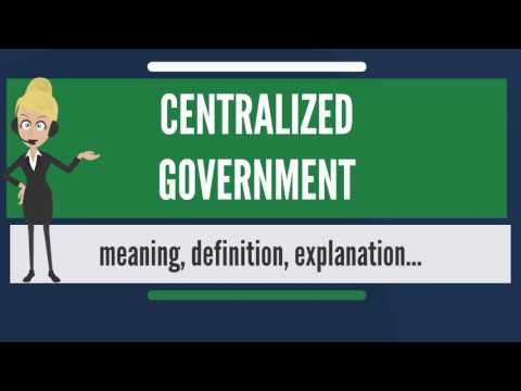 What is CENTRALIZED GOVERNMENT? What does CENTRALIZED GOVERNMENT mean?