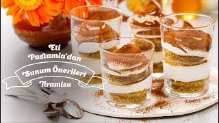 Eti Pastamia'dan Sunum Önerileri Pastamia Tiramisu