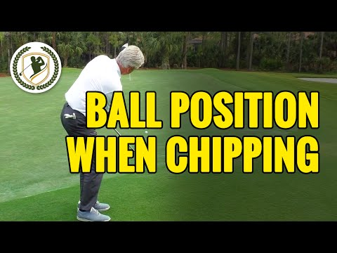 GOLF BALL POSITION WHEN CHIPPING IN GOLF - SHORT GAME TIPS