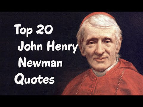 Top 20 John Henry Newman Quotes