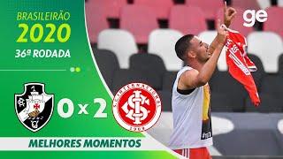 VASCO 0 X 2  INTERNACIONAL | MELHORES MOMENTOS | 36ª RODADA BRASILEIRÃO 2020 | ge.globo