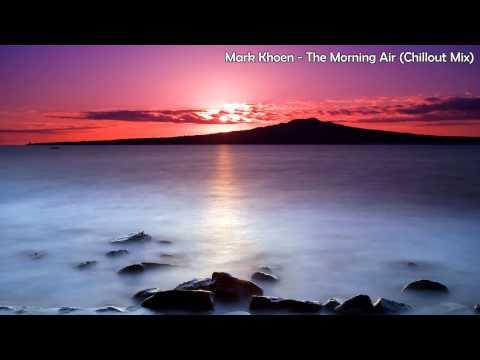 Клип Mark Khoen - The Morning Air