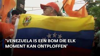 'Venezuela is een bom die ieder moment kan ontploffen'