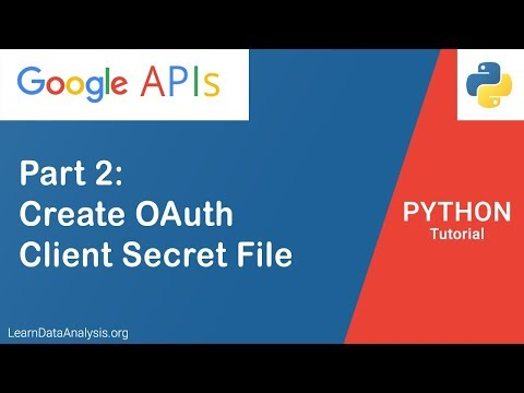 working-with-google-api-in-python-part-2:-create-client-secret-json-file-and-set-up-oauth-account