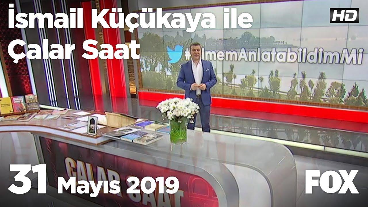 Fox Sabah Haberleri İzle, 31 Mayıs 2019 İsmail Küçükkaya ile Çalar Saat