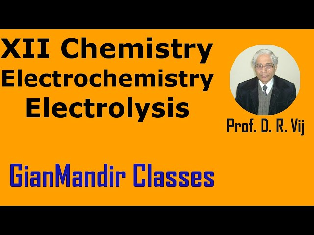 XII Chemistry | Electrochemistry | Electrolysis by Gourav Sir